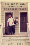 The Short and Tragic Life of Robert Peace